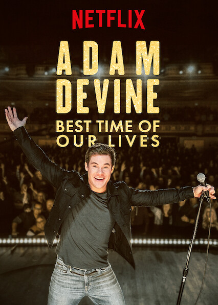 Adam Devine: Best Time of Our Lives on Netflix USA