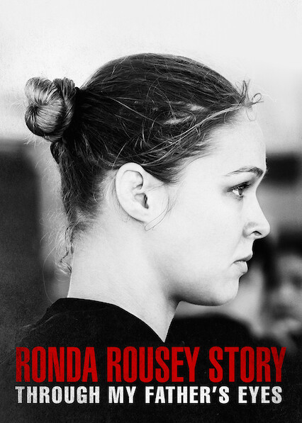 Through My Father's Eyes: The Ronda Rousey Story