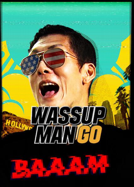 Wassup Man GO!