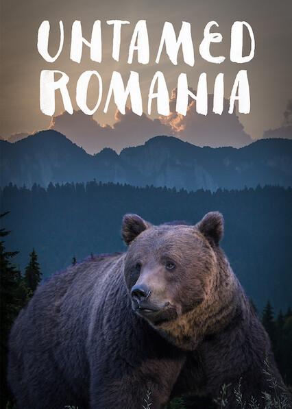 Untamed Romania on Netflix USA
